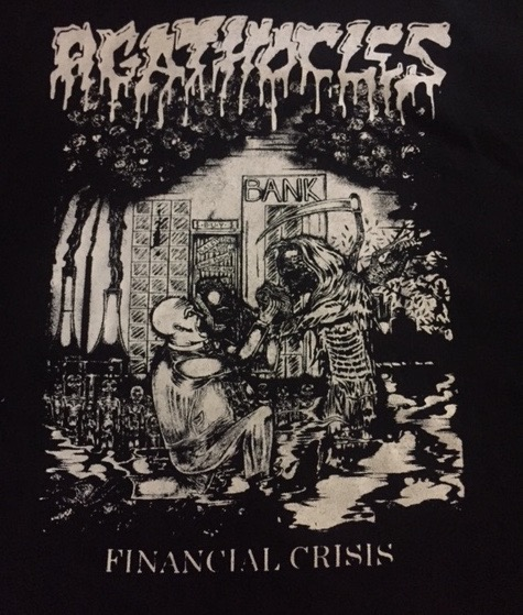Agathocles - Financial Crisis - Shirt