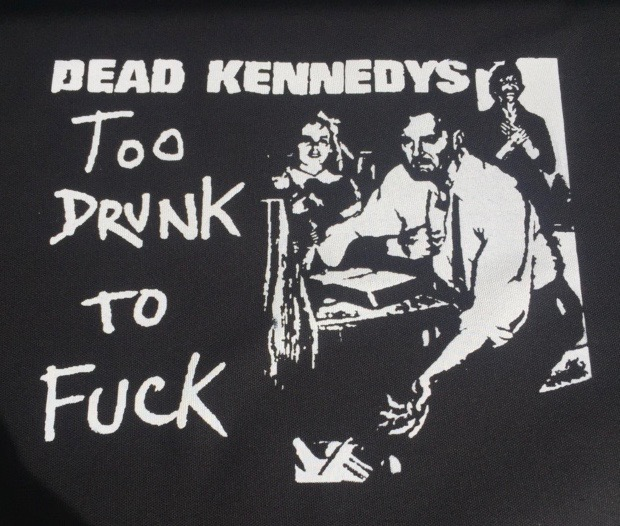 DEAD KENNEDYS - Too Drunk - Back Patch