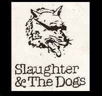 SLAUGHTER AND THE DOGS - Patch