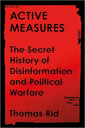 Active Measures - The Secret History of Disinformation - Book