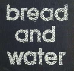 BREAD AND WATER - Name (square) - Patch