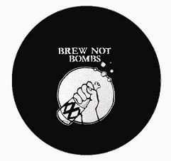 Brew Not Bombs (white on black) - Button
