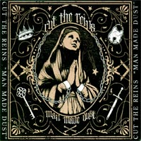 Cut The Reins - Man Made Dust (cd)