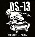 DS-13 - Thrash And Burn - Sticker