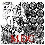 MDC - More Dead Cops 81-87 - Shirt