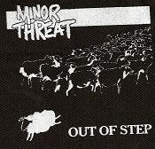 MINOR THREAT - Out of Step - Patch