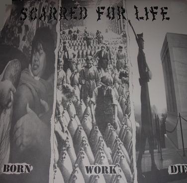 Scarred For Life - Born Work Die (LP)