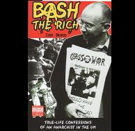 Bash The Rich - Confessions Of A UK Anarchist