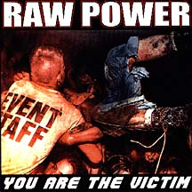 Raw Power - You Are THe Victim (cd)
