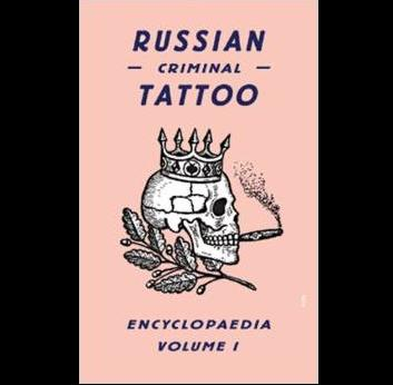 Russian Criminal Tattoo Encyclopedia Vol. 1 - Book