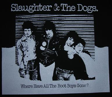 SLAUGHTER AND THE DOGS - Where Have The Boys Gone - Back Patch