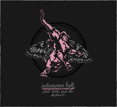 Submission Hold - What Holds Back The Elephant (cd)