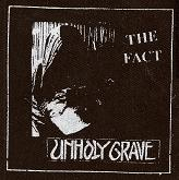 UNHOLY GRAVE - The Fact - Patch