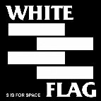 White Flag - S Is For Space (2xLP)