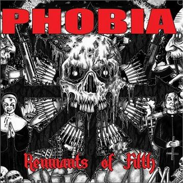Phobia - Remnants of Filth (LP)
